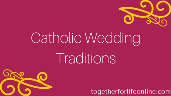 Catholic Wedding Traditions Together For Life Online