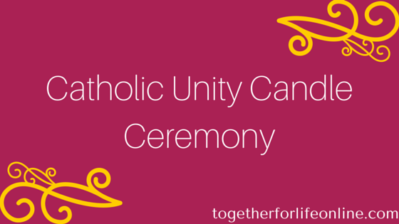 Catholic Unity Candle Ceremony Together For Life Online