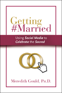 Getting Married: Using Social Media to Celebrate the Sacred