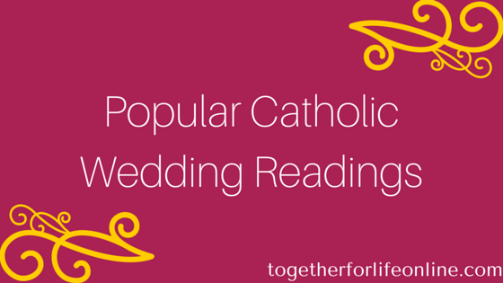 The Most Por Catholic Wedding Readings