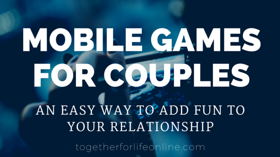 Mobile Games for Couples